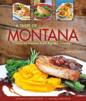 Picture of A Taste of Montana: Favorite Recipes from Big Sky Country
