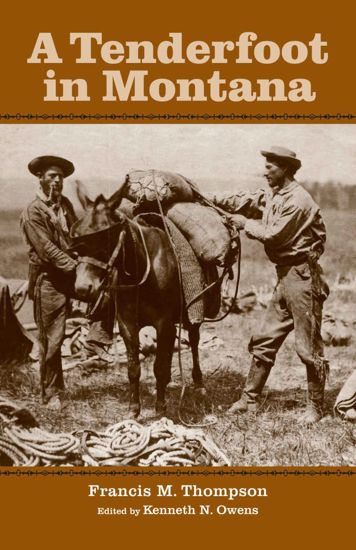 Picture of A Tenderfoot in Montana: Reminiscences of the Gold Rush, the Vigilantes, & the Birth of Montana Territory