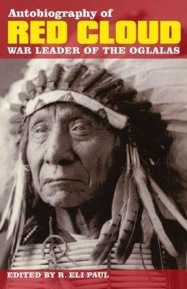 Picture of Autobiography of Red Cloud: War Leader of the Oglalas