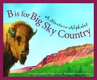 Picture of B Is for Big Sky Country: A Montana Alphabet