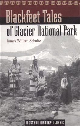 Picture of Blackfeet Tales of Glacier National Park, by James Willard Schultz