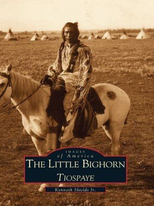 Picture of Little Bighorn, Tiospaye - Images of America
