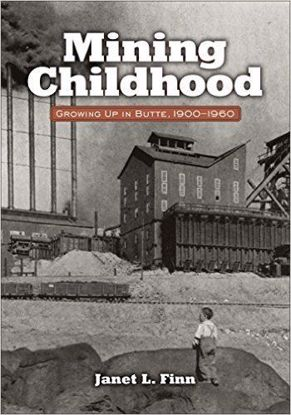 Picture of Mining Childhood: Growing Up in Butte, 1900-1960