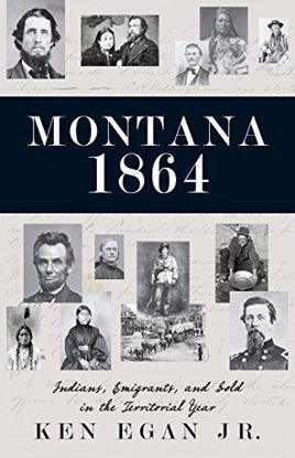 Picture of Montana 1864: Indians, Emigrants, and Gold in the Territorial Year