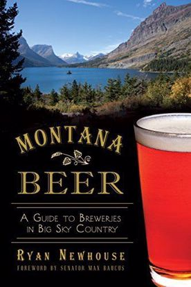 Picture of Montana Beer: A Guide to Breweries in Big Sky Country