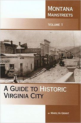 Picture of Montana Mainstreets, Volume 1: A Guide to Historic Virginia City - OUT OF PRINT