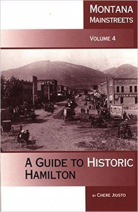 Picture of Montana Mainstreets, Volume 4: A Guide to Historic Hamilton