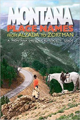 Picture of Montana Place Names: From Alzada to Zortman