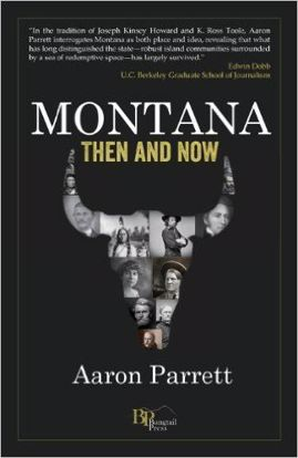 Picture of Montana: Then and Now, by Aaron Parrett