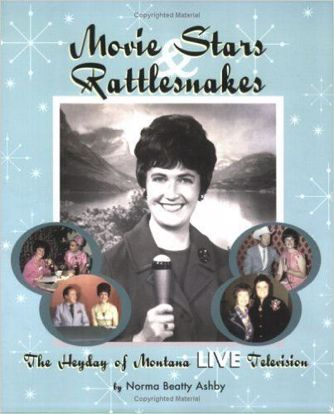 Picture of Movie Stars & Rattlesnakes: The Heyday of Montana Live Television