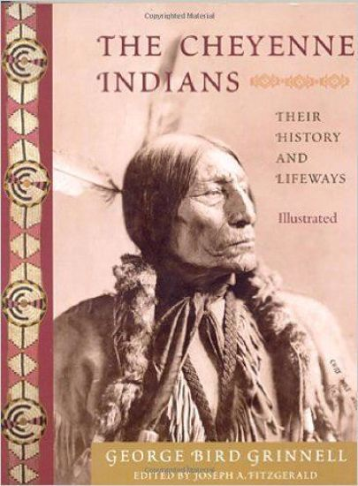 Picture of The Cheyenne Indians: Their History and Lifeways, Illustrated