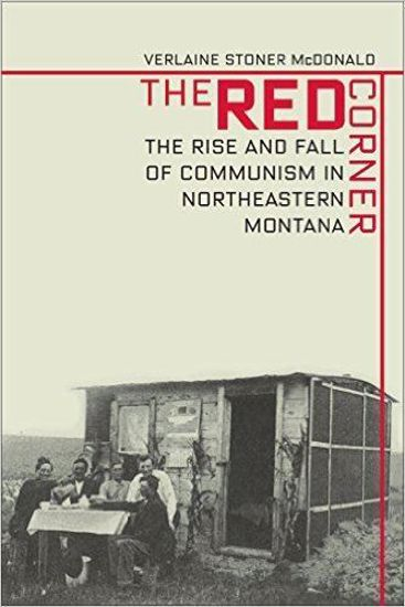 Picture of The Red Corner: The Rise And Fall Of Communism In Northeastern Montana