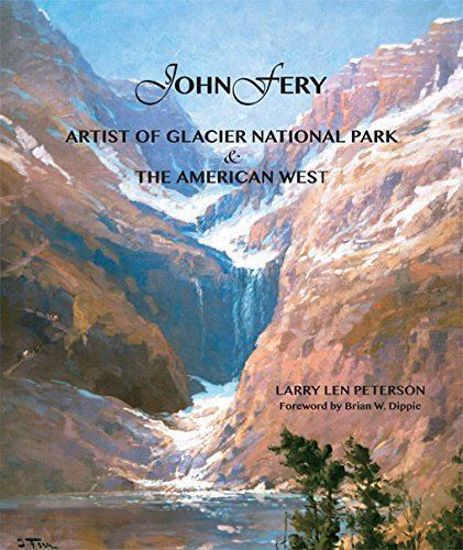 Picture of John Fery: Artist of Glacier National Park & the American West (Great Northern)