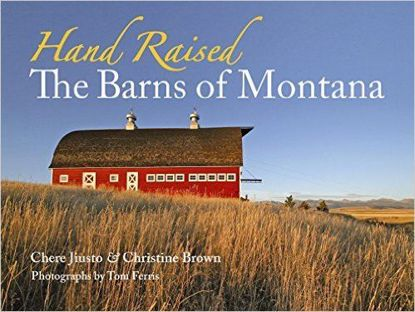 Picture of Hand Raised: The Barns of Montana