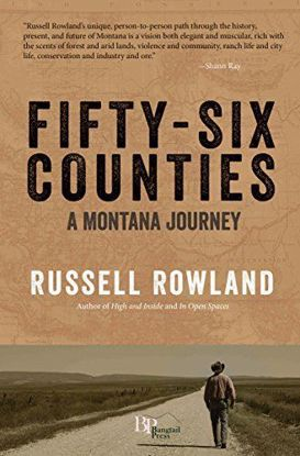 Picture of Fifty-Six Counties: A Montana Journey by Russell Rowland