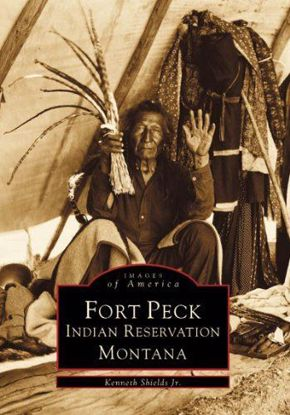 Picture of Fort Peck Indian Reservation - Images of America