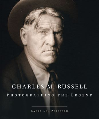 Picture of Charles M. Russell: Photographing The Legend