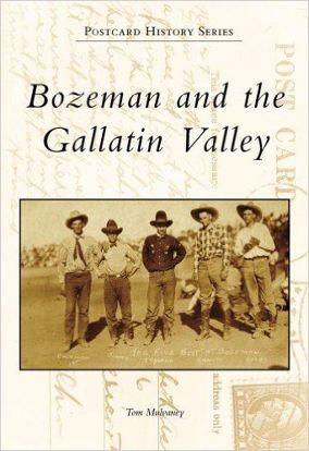 Picture of Bozeman and the Gallatin Valley - Postcard History