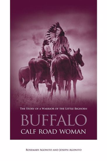Picture of Buffalo Calf Road Woman: The Story of a Warrior at Little Bighorn