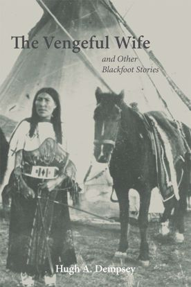 Picture of The Vengeful Wife and Other Blackfoot Stories