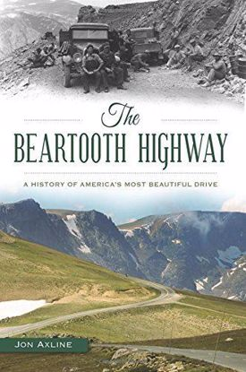 Picture of The Beartooth Highway: A History of America's Most Beautiful Drive, by Jon Axline