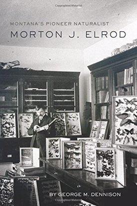 Picture of Montana's Pioneer Naturalist: Morton J. Elrod