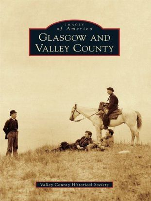 Picture of Glasgow and Valley County - Images of America