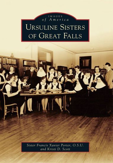 Picture of Ursuline Sisters of Great Falls - Images of America