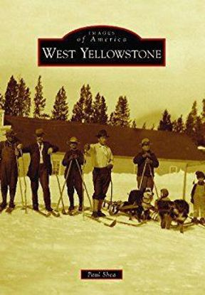Picture of West Yellowstone - Images of America