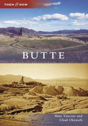 Picture of Butte - Then & Now