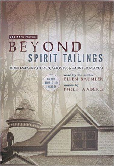 Picture of Beyond Spirit Tailings (Audiobook) Montana's Mysteries, Ghosts, and Haunted Places, by Ellen Baumler