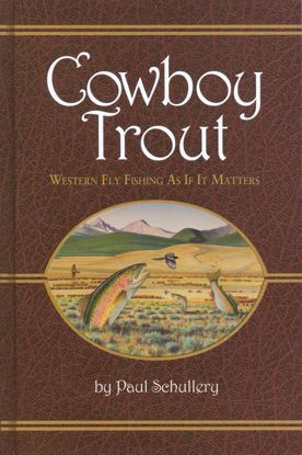 Picture of Cowboy Trout: Western Fly Fishing As If It Matters