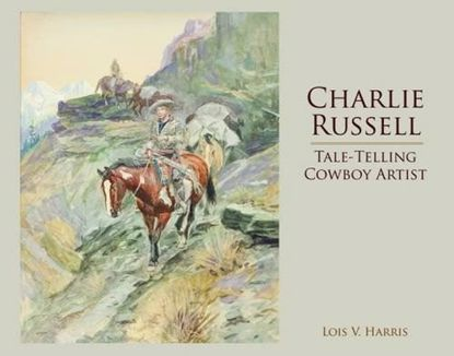 Picture of Charlie Russell: Tale-Telling Cowboy Artist