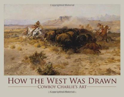 Picture of How the West Was Drawn: Cowboy Charlie's Art