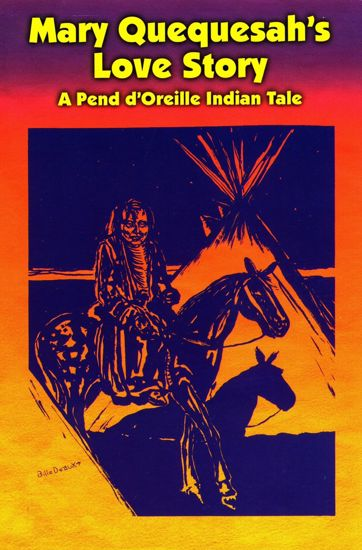 Picture of Mary Quequesah's Love Story: A Pend d'Oreille Indian Tale