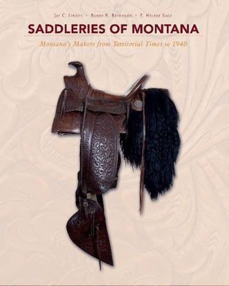 Picture of Saddleries of Montana: Montana's Makers from Territorial Times to 1940