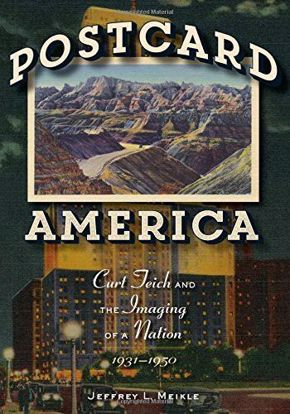 Picture of Postcard America: Curt Teich and the Imaging of a Nation, 1931-1950