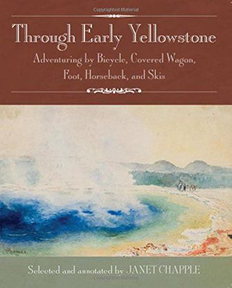 Picture of Through Early Yellowstone: Adventuring by Bicycle, Covered Wagon, Foot, Horseback, and Skis
