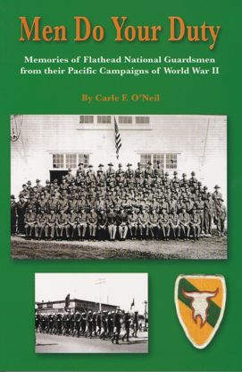 Picture of Men Do Your Duty: Memories of Flathead National Guardsmen from their Pacific Compaigns of World War II