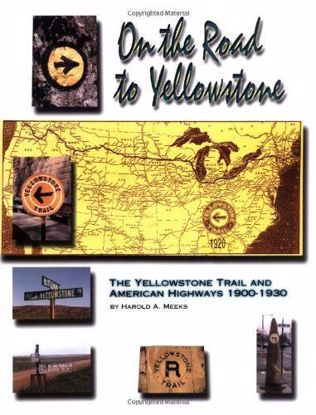 Picture of On the Road to Yellowstone: The Yellowstone Trail and American Highways 1900-1930