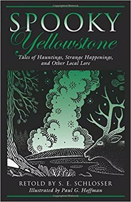 Picture of Spooky Yellowstone: Tales Of Hauntings, Strange Happenings, And Other Local Lore