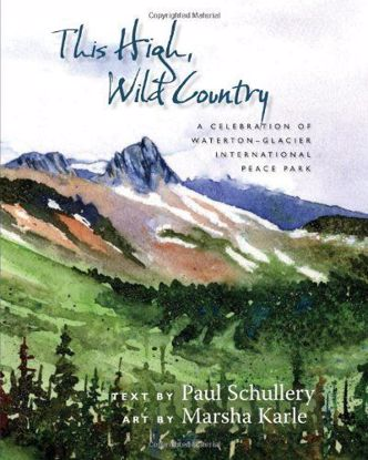 Picture of This High, Wild Country: A Celebration of Waterton-Glacier International Peace Park