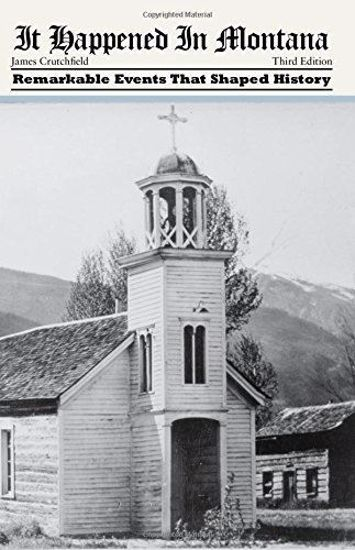 Picture of It Happened in Montana: Remarkable Events That Shaped History