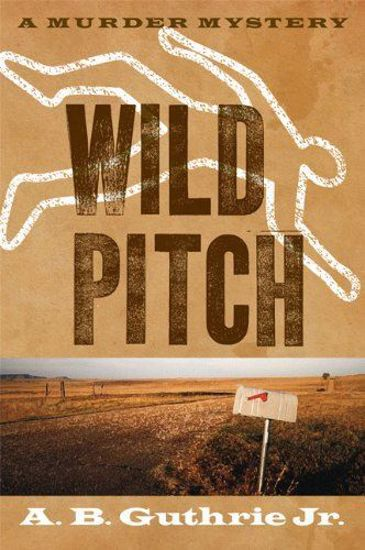 Picture of Wild Pitch - A Novel by A. B. Guthrie