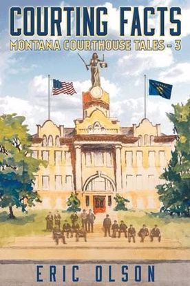 Picture of Courting Facts: Montana Courthouse Tales - Volume 3