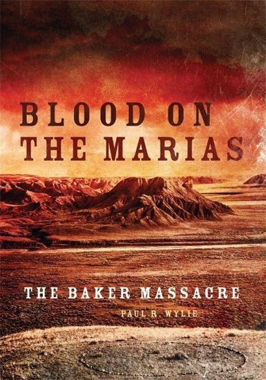 Picture of Blood on the Marias: The Baker Massacre (softcover)