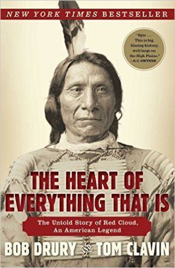 Picture of The Heart of Everything That Is: The Untold Story of Red Cloud