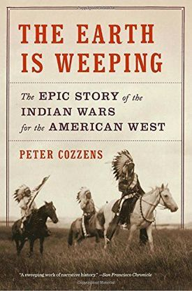 Picture of The Earth Is Weeping: The Epic Story of the Indian Wars for the American West