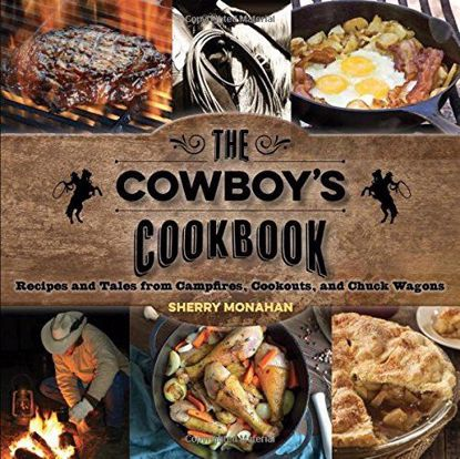 Picture of The Cowboy's Cookbook: Recipes and Tales from Campfires, Cookouts, and Chuck Wagons