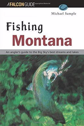 Picture of Fishing Montana: An Angler's Guide to the Big Sky's Best Streams and Lakes